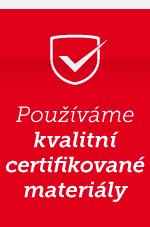 pouzivame jen kvalitni a certifikovane materialy